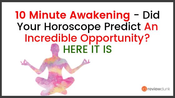 10 Minute Awakening Review – How To Reach Your Full Potential in Quarantine?