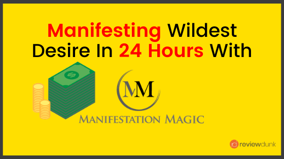 Manifestation Magic 2.0 Review – Manifest Your Desires In 24 Hours (Works Even In Quarantine)