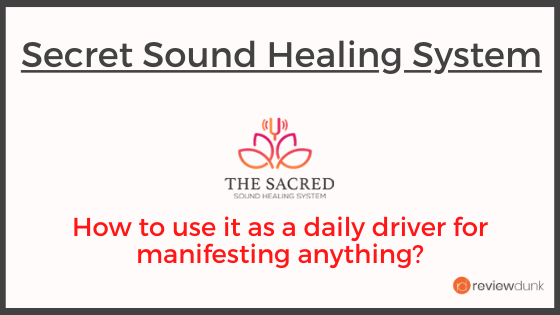 Sacred Sound Healing System Review: Does Listening to These Tracks Really Help You Manifest Anything?